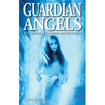Guardian Angels: True Stories of Guidance and Protection by Susan Smitten, 9781894877596