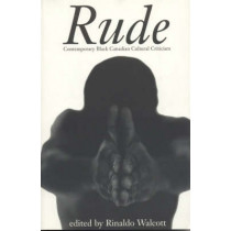 Rude: Contemporary Black Canadian Cultural Criticism by Rinaldo Walcott, 9781895837742
