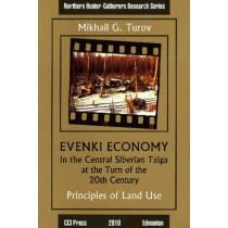 Evenki Economy in the Central Siberian Taiga at the Turn of the 20th Century by Mikhail G Turov, 9781896445502