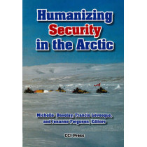Humanizing Security in the Arctic by Michelle Daveluy, 9781896445540