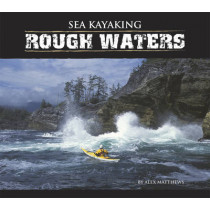 Sea Kayaking Rough Waters by Alex Matthews, 9781896980263