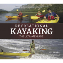 Recreational Kayaking The Ultimate Guide by Ken Whiting, 9781896980423
