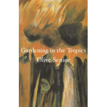 Gardening in the Tropics by Olive Senior, 9781897178003