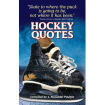 Hockey Quotes by J. Alexander Poulton, 9781897277355