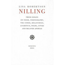 Nilling: Prose by Lisa Robertson, 9781897388891