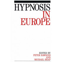Hypnosis in Europe by Peter J. Hawkins, 9781897635681
