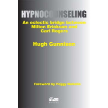 Hypnocounseling: An Eclectic Bridge Between Milton Erickson and Carl Rogers by Hugh Gunnison, 9781898059455