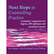 Next Steps in Counselling Practice: A Students' Companion for Certificate and Counselling Skills Courses by Pete Sanders, 9781898059660