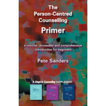 The Person-Centred Counselling Primer: A Steps in Counselling Supplement by Pete Sanders, 9781898059806