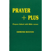 Prayer Plus: Prayers Linked with Bible Verses by Edmund Digby Buxton, 9781898595014