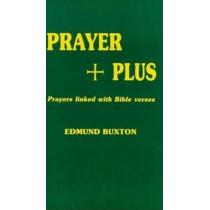 Prayer Plus: Prayers Linked with Bible Verses by Edmund Digby Buxton, 9781898595021