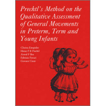 Prechtl's Method on the Qualitative Assessment of General Movements in Preterm, Term and Young Infants by Christa Einspieler, 9781898683629