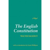 The English Constitution by Walter Bagehot, 9781898723714