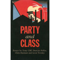 Party And Class by Tony Cliff, 9781898876205