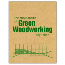 The Encyclopedia of Green Woodworking by Raymond Tabor, 9781899233205