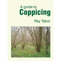 A Guide to Coppicing by Raymond Tabor, 9781899233212