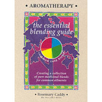 Aromatherapy: The Essential Blending Guide by Rosemary Caddy, 9781899308248