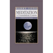 Meditation: A Book of Ten Lessons by Barry Long, 9781899324002