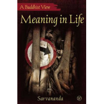 Meaning in Life by S. Sarvananda, 9781899579877