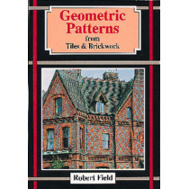 Geometric Patterns from Tiles and Brickwork by Robert Field, 9781899618125