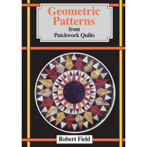 Geometric Patterns from Patchwork Quilts by Robert Field, 9781899618415