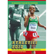 Athletics 2010: The International Track and Field Annual by Peter Matthews, 9781899807925