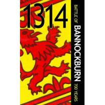 1314 Battle of Bannockburn: Scotland's Greatest Victory by Martin Coventry, 9781899874606