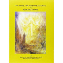 Five Plays for Waldorf Festivals by Richard Moore, 9781900169189