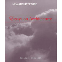 Essays in Architecture by Andreas Papadakis, 9781901092646