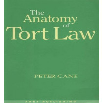 The Anatomy of Tort Law by Peter Cane, 9781901362084