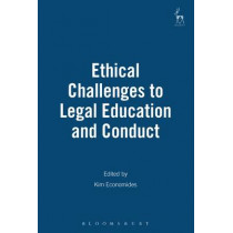 Ethical Challenges to Legal Education and Conduct by Kim Economides, 9781901362114