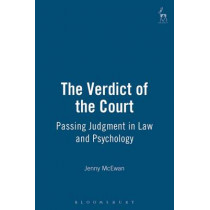 The Verdict of the Court: Passing Judgment in Law and Psychology by Jenny McEwan, 9781901362534