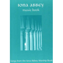 "Iona Abbey Music Book: Songs from the ""Iona Abbey Worship Book"" by Iona, 9781901557732"
