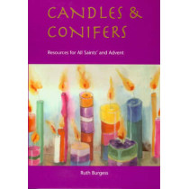 Candles and Conifers: Resources for All Saints' and Advent by Ruth Burgess, 9781901557961