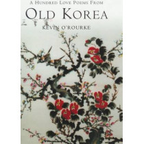 A Hundred Love Poems from Old Korea by Kevin O'Rourke, 9781901903294