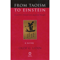 From Taoism to Einstein: <i>Ki</i> and <i>Ri</i> in Chinese and Japanese Thought. A Survey by Olof G. Lidin, 9781901903782