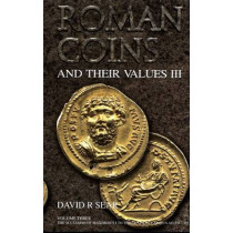 Roman Coins and Their Values Volume 3: The Accession of Maximinus I to the Death of Carinus AD 235 - 285 by David R. Sear, 9781902040691