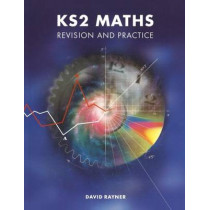 KS2 Maths Revision and Practice: Revision and Practice by David Rayner, 9781902214009
