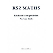 KS2 Maths Revision and Practice Answer Book: Answer Book by David Rayner, 9781902214016