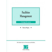 Facilities Management: Current Issues Facing Managers by Trevor Payne, 9781902375359