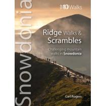 Ridge Walks & Scrambles: Challenging Mountain Walks in Snowdonia by Carl Rogers, 9781902512297