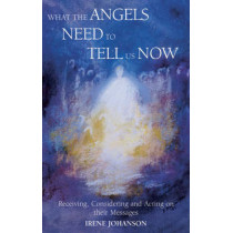 More Messages from the Angels: Preparing to Receive, Verifying and Confirming the Truth by Irene Johanson, 9781902636368