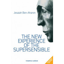 The New Experience of the Supersensible by Jesaiah Ben-Aharon, 9781902636849