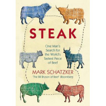 Steak: One Man's Search for the World's Tastiest Piece of Beef, 9781902932538