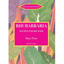 Rhubarbaria: Recipes for Rhubarb by Mary Prior, 9781903018613