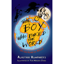 The Boy Who Biked the World: Part One: On the Road to Africa by Alastair Humphreys, 9781903070758