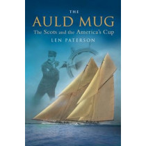 The Auld Mug: The Scots and the America's Cup by Lan Paterson, 9781903238974