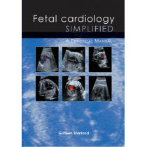 Fetal Cardiology Simplified: A Practical Manual by Gurleen Sharland, 9781903378557