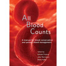 All Blood Counts: A manual for blood conservation and patient blood management by Dafydd Thomas, 9781903378953