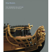 Ship Models in the Thomson Collection at the Art Gallery of Ontario by Simon Stephens, 9781903470824